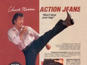 "Chuck Norris Action Jeans - ""Won't Bind Your Legs"""