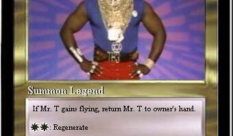 Mr. T Magic the Gathering Card: Mr. T gains Flying