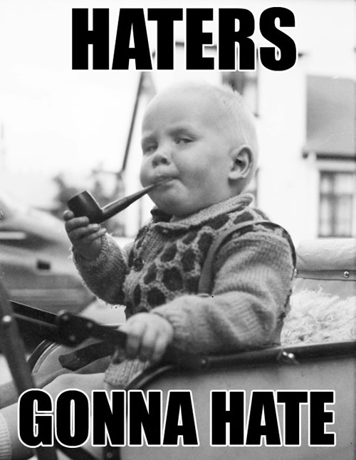 Haters Gonna Hate - Baby Smoking a Pipe