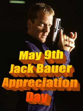 Jack Bauer Appreciation Day - May 9th